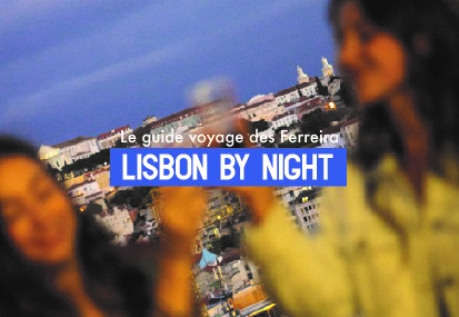 Lisbon by Night – Le Guide Voyage des Ferreira